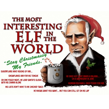 The Most Interesting Elf in the World